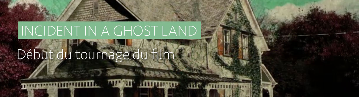 Incident in a Ghost Land : début du tournage
